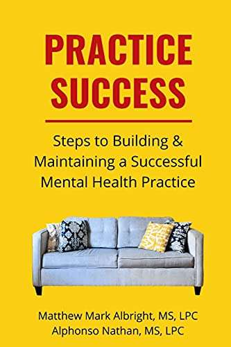 Steps for Building and Maintaining a Successful Mental Health Practice